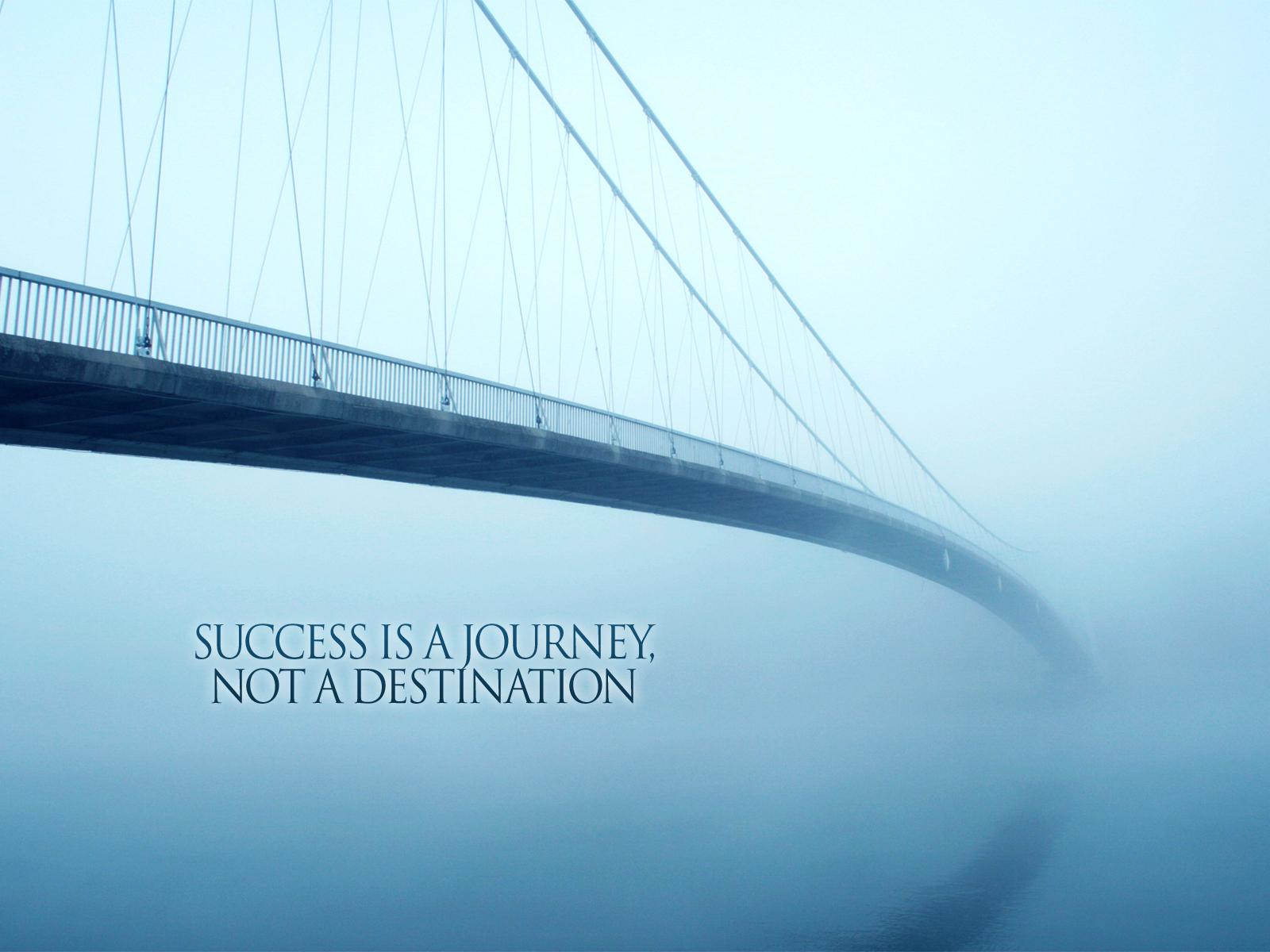 Success Journey Not Destination Quote