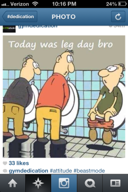 The toilet seems so low after leg day!